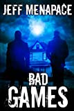 Bad Games - A Dark Psychological Thriller (Bad Games Series Book 1)