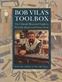 Bob Vila's Toolbox: The Ultimate Illustrated Guide to Portable Hand and Power Tools