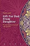 Gift For Dad From Daughter: The Best Mathematical and Logic Puzzles (Gift for Dad Birthday)