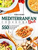Mediterranean Diet Cookbook: 550 Easy Mediterranean Diet Recipes for Weight Loss