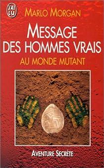 Message des hommes vrais au monde mutant par Morgan Océanie