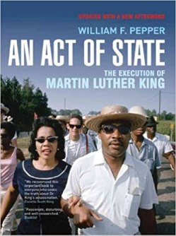 An Act of State: The Execution of Martin Luther King] [Author: Pepper, Dr. William F., Esq.] [April, 2008]: Pepper, Dr. William F., Esq.: 8601406297579: Amazon.com: Books