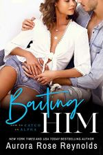 Baiting Him by Aurora Rose Reynolds