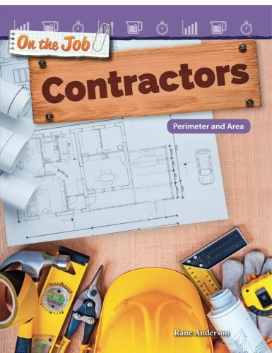 On the Job: Contractors: Perimeter and Area (Mathematics Readers)