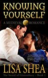Knowing Yourself - A Medieval Romance (The Sword of Glastonbury Series Book 1)
