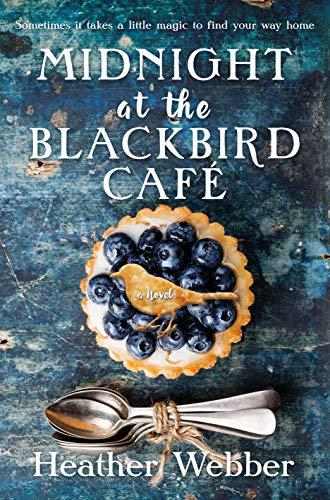 Midnight at the Blackbird Cafe: A Novel by [Webber, Heather]