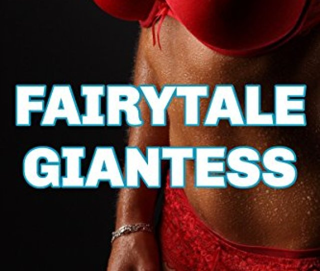 Fairytale Giantess Growth Femdom Female On Male English Edition