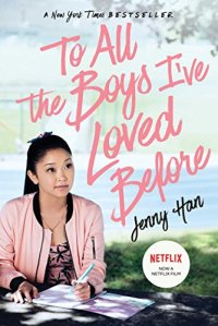 To All the Boys I've Loved Before by [Han, Jenny]