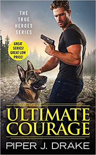 Ultimate Courage by Piper J. Drake