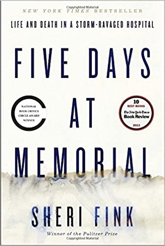 Five Days at Memorial: Life and Death in a Storm-Ravaged Hospital (ALA  Notable Books for Adults): Fink, Sheri: 9780307718969: Amazon.com: Books