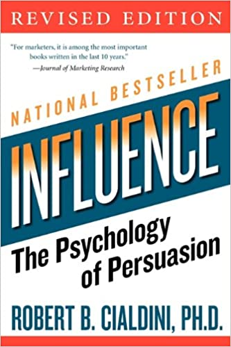 Influence: The Psychology of Persuasion,  by Robert B. Cialdini