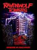 Ravenwolf Towers Episode 1: Bad Mary