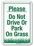 """Please Do Not Drive Or Park On Grass Sign - 10""""x7"""" - .040 Rust Free Heavy Duty Aluminum - Made in USA - UV Protected and Weatherproof - A81-492AL"""