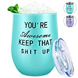 Wine Tumbler,You're Awesome Keep That Shit Up,30th 40th 50th 60th 70th 80th Birthday Gifts for Women Men Mom Dad Friend Teacher Daughter Wife Sister Funny Wine Gift 12oz Blue Wine Tumbler Cup