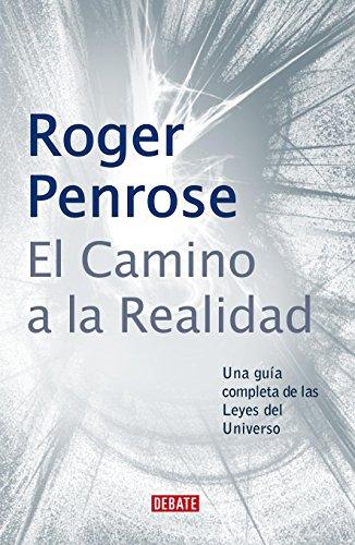 El camino a la realidad: Una guía completa de las Leyes del Universo (Spanish Edition)