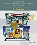 The Architecture of Computer Hardware and System Software: An Information Technology Approach, 5th Edition