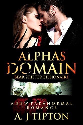Alpha's Domain: A BBW Paranormal Romance (Bear Shifter Billionaire Book 3) by [Tipton, AJ]