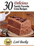 30 Delicious Family Favorite Cake Recipes