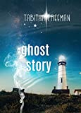 Ghost Story (The Ghost Story Trilogy Book 1)