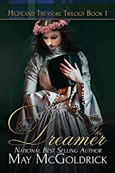 USA Today Bestselling Author May McGoldrick presents her Highland Treasure Trilogy.Three Scottish sisters each hold a clue to their family's treasure–and the key to the hearts of three Highland warriors…THE DREAMER  When her late father was branded a...