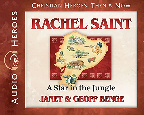 Rachel Saint Audiobook: A Star In the Jungle (Christian Heroes: Then & Now) Audio CD - Audiobook, CD