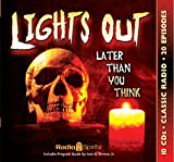 Lights Out Later Than You Think (Old Time Radio)