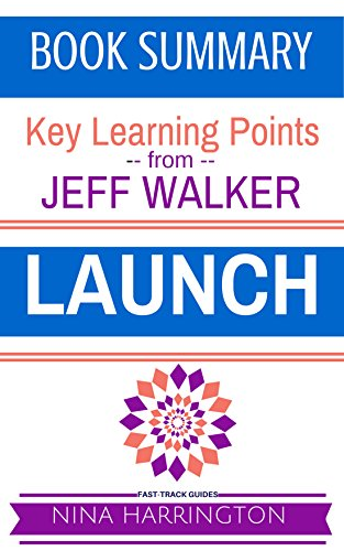 A Fast-Track Summary of the Jeff Walker Book