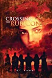 Crossing the Rubicon (The Journey Book 1)