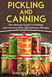 Product review for Pickling And Canning: 2 BOOKS, An Ultimate Guide To Pickling And Canning,  Preserve Foods Like Kimchi, Pickles, Kraut And More, For Healthy Guts And Immune System, With Over 200 Delicious Recipes!