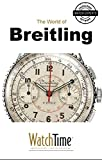 5 Milestone Breitling Watches, from 1915 to Today: Guidebook for luxury watches