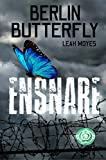 Berlin Butterfly: Ensnare (Berlin Butterfly Series Book 1)