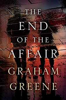 The End of the Affair by [Greene, Graham]
