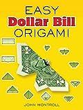 Easy Dollar Bill Origami (Dover Origami Papercraft)