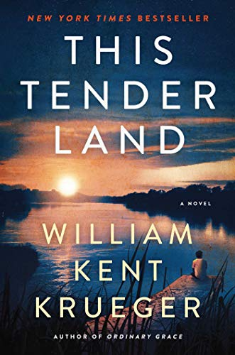 This Tender Land: A Novel by [Krueger, William Kent]
