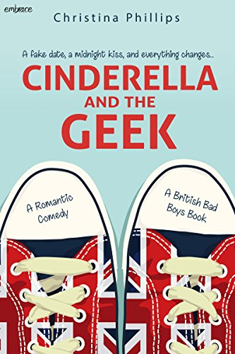 Cinderella and the Geek (British Bad Boys) by [Phillips, Christina]