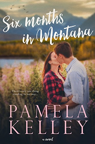 Six Months in Montana (Montana Sweet Western...