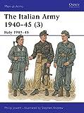 The Italian Army 1940-45 (3): Italy 1943-45 (Men-at-Arms) (v. 3)