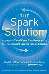 "cover of ""The Spark Solution"" by Becky Hand, R.D. with Stepfanie Romine"