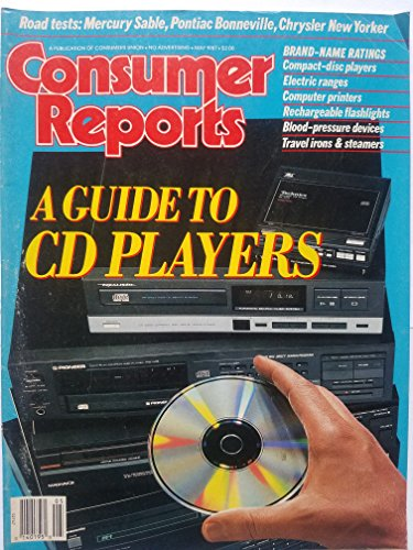 Consumer Reports May 1987 - A Guide to CD Players/ Road Tests: Mercury Sable, Pantiac Bonneville, Chrysler New Yorker/ Brand-Name Ratings: Electric Ranges, Computer Printers, Travel Irons and Steamers