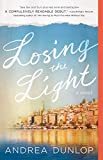 Losing the Light: A Novel