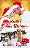Noelle's Golden Christmas (Holiday, Inc. Christian Romance Book 1)