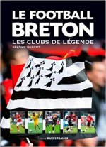 Le football breton : Les clubs de légende
