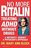 No More Ritalin: Treating ADHD Without Drugs