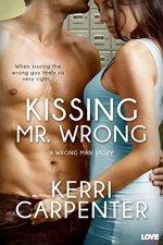 Kissing Mr. Wrong by Kerri Carpenter