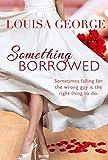 Something Borrowed (Something Borrowed Series Book 1)