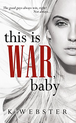 This is War, Baby by K. Webster