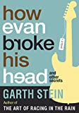 How Evan Broke His Head: And Other Secrets: A Novel