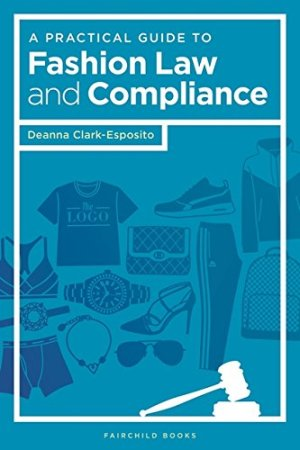 A Practical Guide to Fashion Law and Compliance