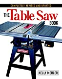 The Table Saw Book, Completely Revised and Updated