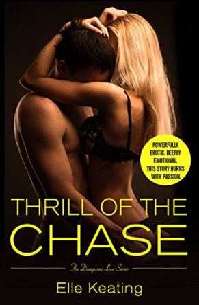 Thrill of the Chase (Dangerous Love Book 1) by [Keating, Elle]